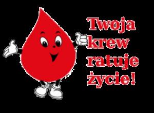 Ilustracja do informacji: Twoja krew ratuje życie!!!