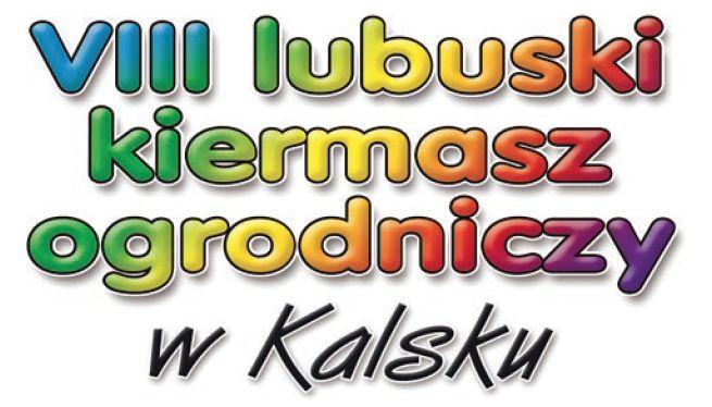 Ilustracja do informacji: Zapraszamy na VIII Lubuski Kiermasz Ogrodniczy w Kalsku