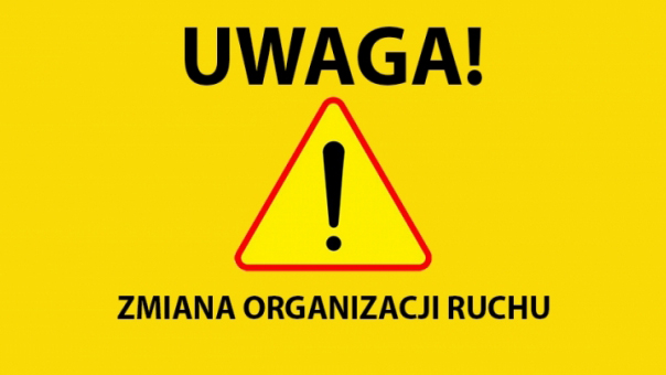 Ilustracja do informacji: Informacja o zmianie organizacji ruchu